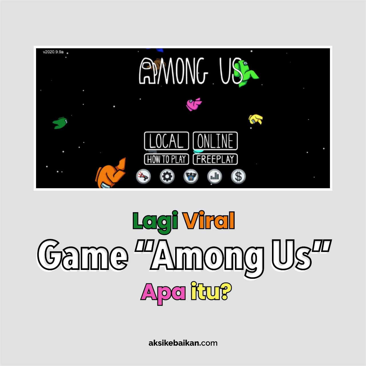 Lagi Viral, Game 'Among Us', Apa Itu?